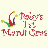#044 Baby\'s 1st Mardi Gras - 2 Sizes